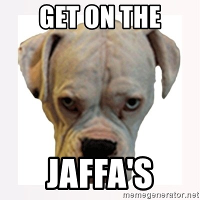 stahp guise - GET ON THE JAFFA'S
