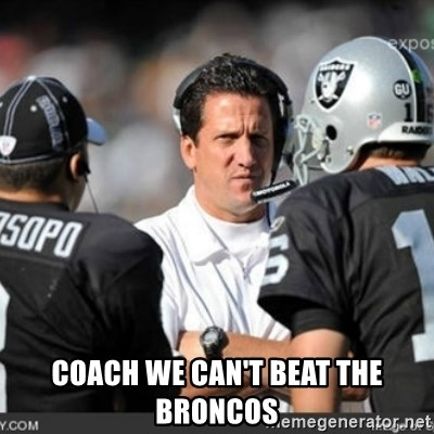 Knapped  -  COACH WE CAN'T BEAT THE BRONCOS