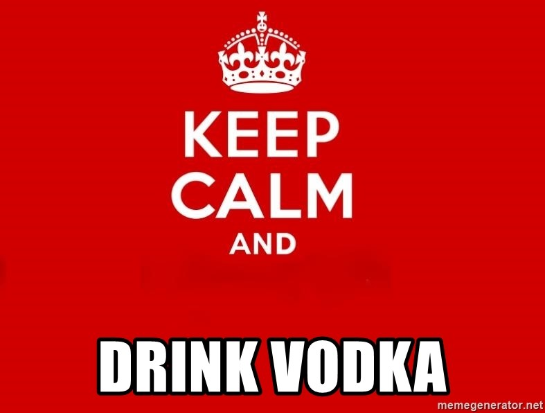 Keep Calm 2 -  DRINK VODKA