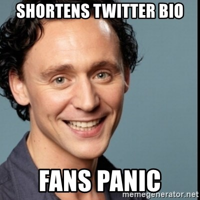 Nice Guy Tom Hiddleston - shortens twitter bio fans panic