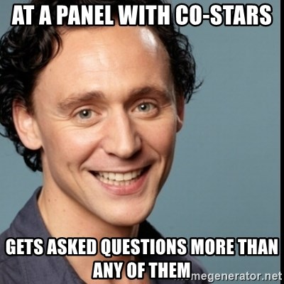 Nice Guy Tom Hiddleston - at a panel with co-stars gets asked questions more than any of them