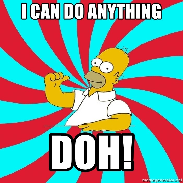 Frases Homero Simpson - I CAN DO ANYTHING DOH!