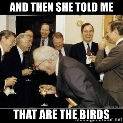 Laughing Professors - And theN SHE TOLD ME that ARE THE BIRDS