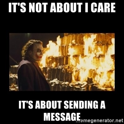 Joker's Message - It's not about i care It's about sending a message