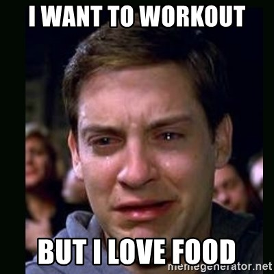 crying peter parker - I WANT TO WORKOUT  BUT I LOVE FOOD