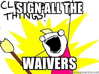 clean all the things - Sign all the  WaiverS