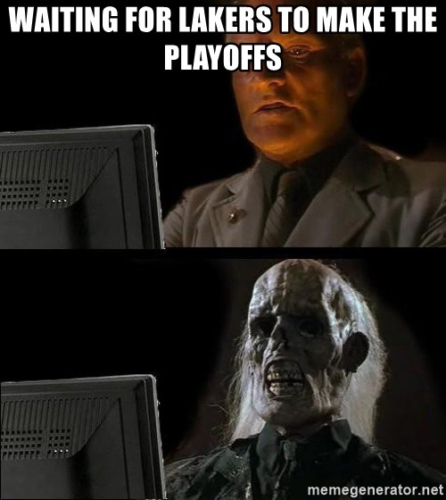 Waiting For - Waiting for lakers to make the playoffs