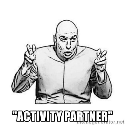 "Sceptical Dr. Evil -  ""Activity Partner"""