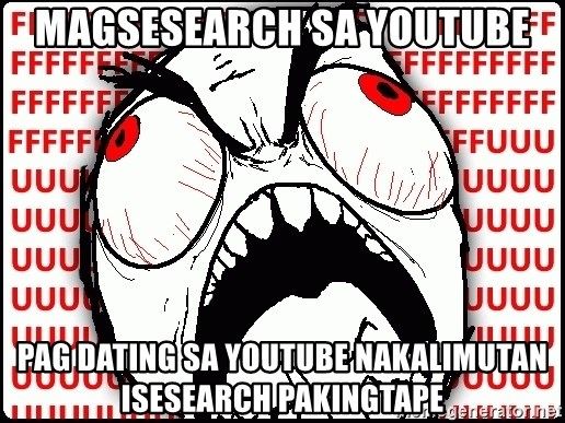 Maximum Fffuuu - Magsesearch sa youtube pag dating sa youtube nakalimutan isesearch pakingtape