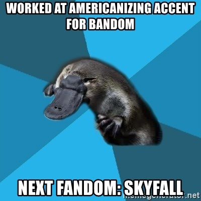Podfic Platypus - worked at americanizing accent for bandom next fandom: skyfall