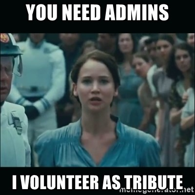 I volunteer as tribute Katniss - You need admins I VOLUNTEER AS TRIBUTE