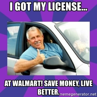 Perfect Driver - I GOT MY LICENSE... AT WALMART! SAVE MONEY, LIVE BETTER.