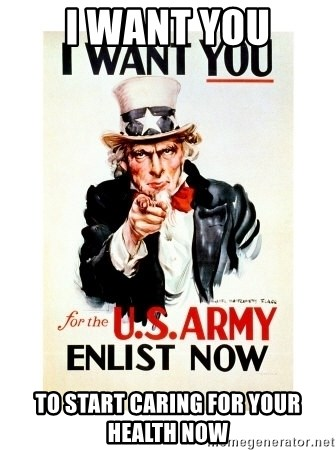 I Want You - I want you to start caring for your health NOW