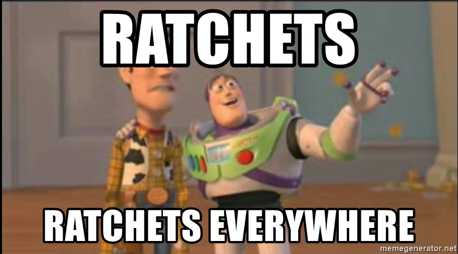 X, X Everywhere  - Ratchets Ratchets everywhere