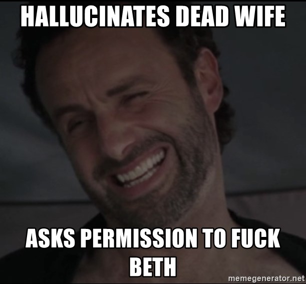 RICK THE WALKING DEAD - HALLUCINATES DEAD WIFE ASKS PERMISSION TO FUCK BETH