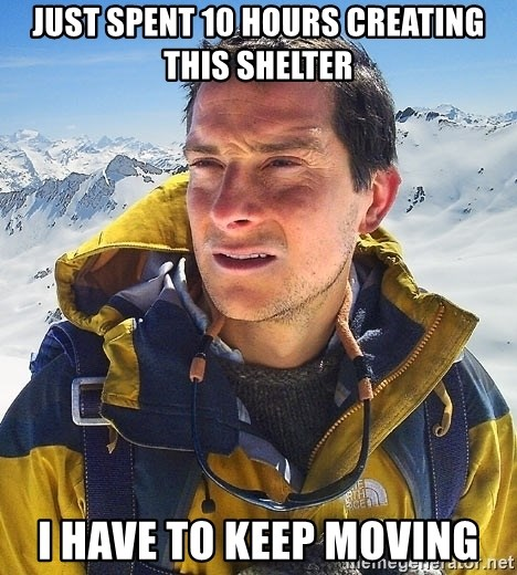 Bear Grylls Loneliness - Just spent 10 Hours creating this shelter I Have to keep Moving