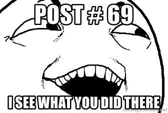 I see what you did there - Post # 69 i see what you did there