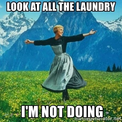 Julie Andrews looking for a fuck to give - Look at all The laundry  I'm not doing