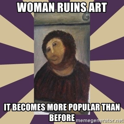 Retouched Ecce Homo - WOMAN RUINS ART IT BECOMES MORE POPULAR THAN BEFORE