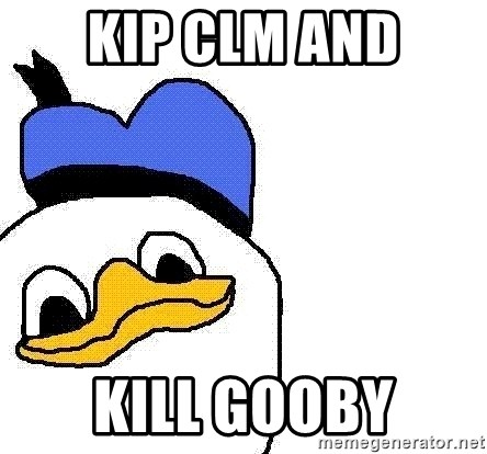 Dolan duck - Kip Clm and kill gooby