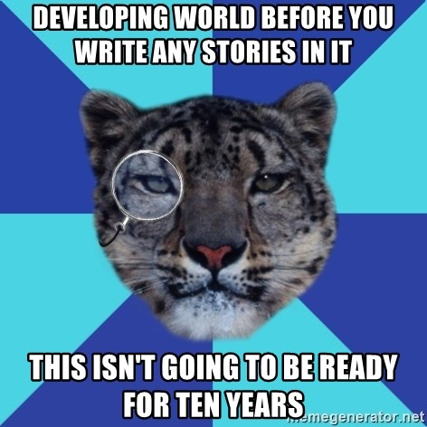 Writer Leopard - developing world before you write any stories in it this isn't going to be ready for ten years