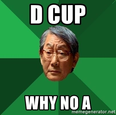High Expectations Asian Father - d cup why no a
