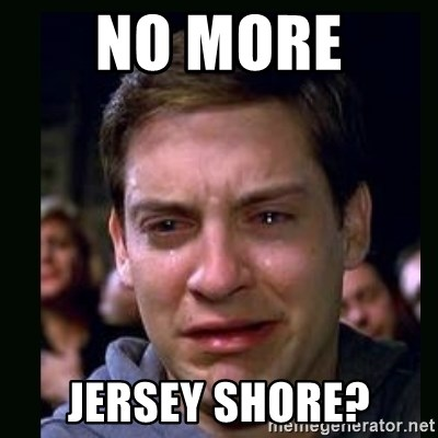 crying peter parker - NO MORE  JERSEY SHORE?
