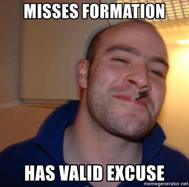 Good Guy Greg - Misses formation has valid excuse