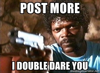 Pulp Fiction - post more I double dare you