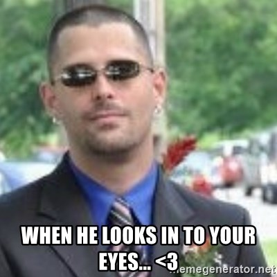 ButtHurt Sean -  WHEN HE LOOKS IN TO YOUR EYES... <3