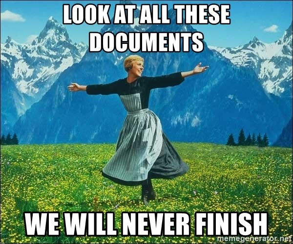 Look at all the things - Look At all these documents we will never finish