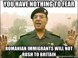 Baghdad Bob - YOU HAVE NOTHING TO FEAR ROMANIAN IMMIGRANTS WILL NOT RUSH TO BRITAIN