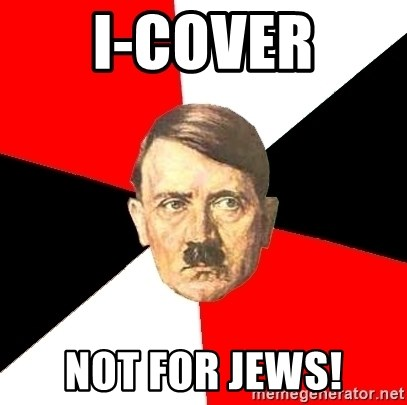 Advice Hitler - I-cover not for jews!