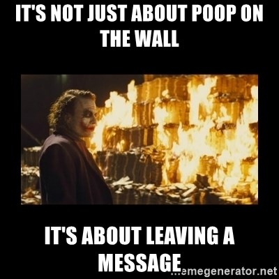 Joker's Message - it's not just about poop on the wall it's about leaving a message
