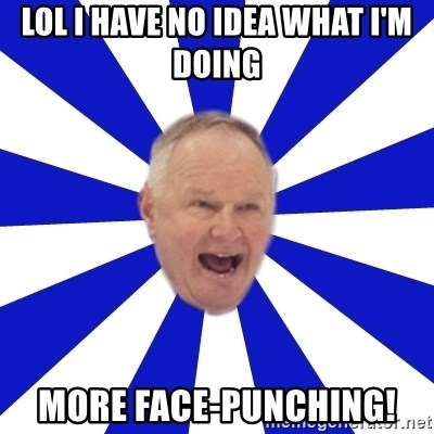 Crafty Randy - LOL I have no idea what I'm doing MORE FACE-PUNCHING!
