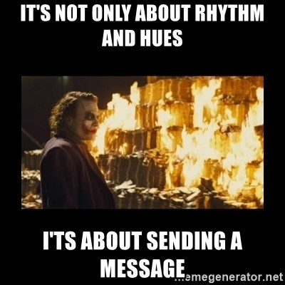 Joker's Message - it's not only about rhythm and hues i'ts about sending a message
