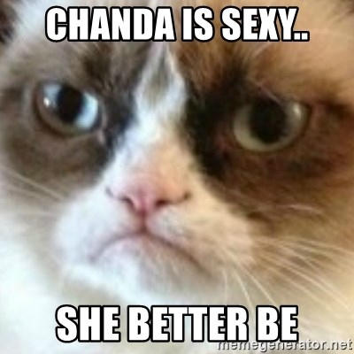 angry cat asshole - Chanda is sexy.. she better be