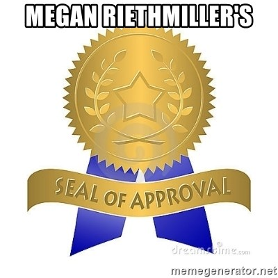 official seal of approval - Megan Riethmiller's