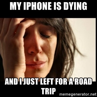 First World Problems - My iPhone is dying And I just Left for a road trip