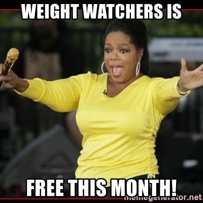 Overly-Excited Oprah!!!  - WEIGHT WATCHERS IS FREE THIS MONTH!