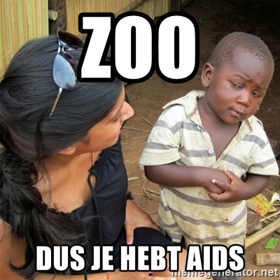 So You're Telling me - ZOO DUS JE HEBT AIDS