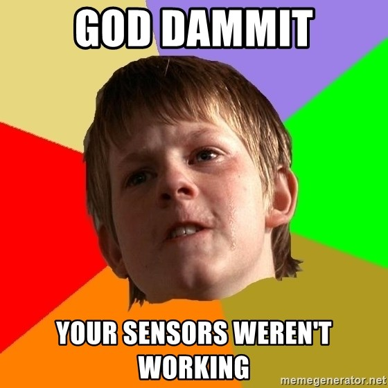 Angry School Boy - GoD Dammit Your Sensors weren't working
