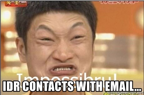 Impossibru Guy -  IDR CONTACTS WITH EMAIL...