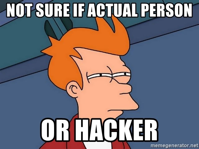 Futurama Fry - not sure if actual person or hacker