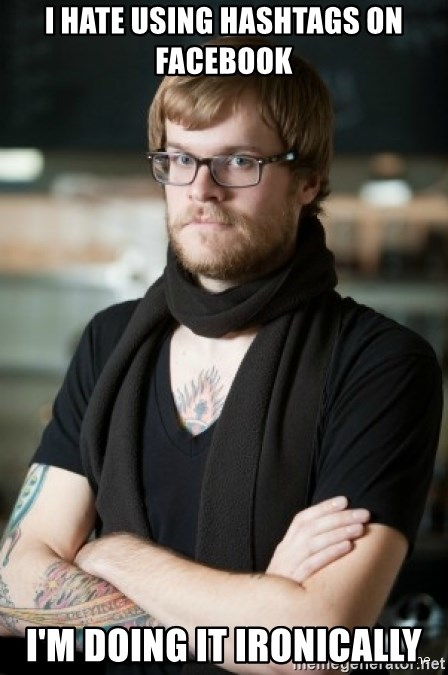 hipster Barista - I hate using hashtags on facebook i'm doing it ironically