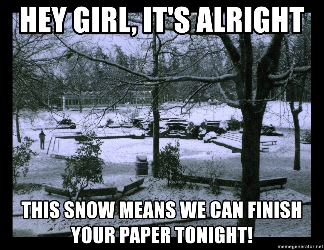 UVIC SNOWDAY - Hey Girl, It's Alright This snow means we can finish your paper tonight!