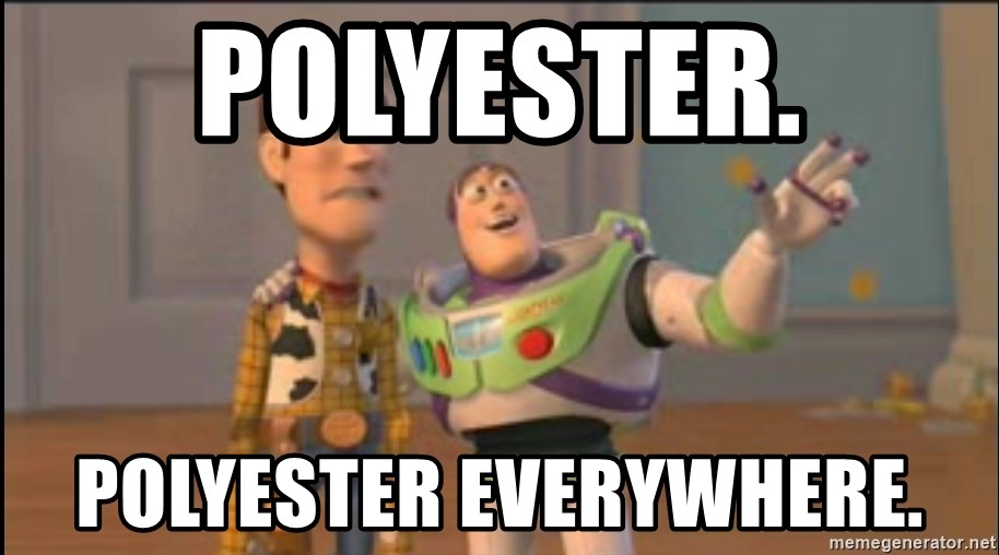 X, X Everywhere  - PoLYESTER. POLYESTER EVERYWHERE.