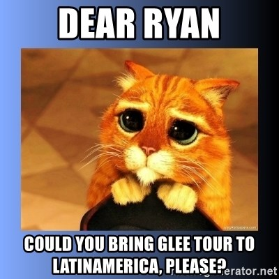 puss in boots eyes 2 - dear ryan could you bring glee tour to latinamerica, please?
