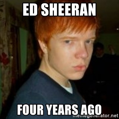 Flame_haired_Poser - ED SHEERAN FOUR YEARS AGO