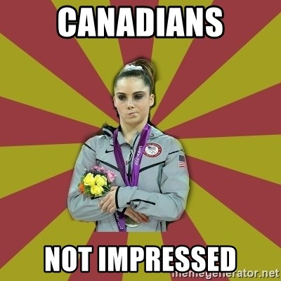 Not Impressed Makayla - Canadians not impressed